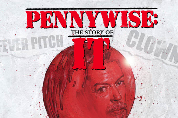 Pennywise The Story Of It Documentary Indiegogo